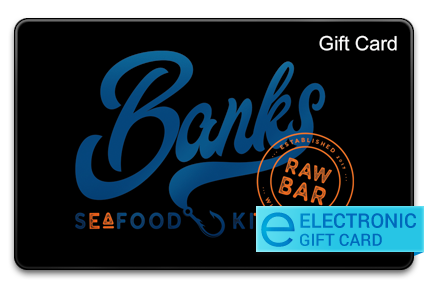 Bank's Seafood Kitchen E-Gift Card